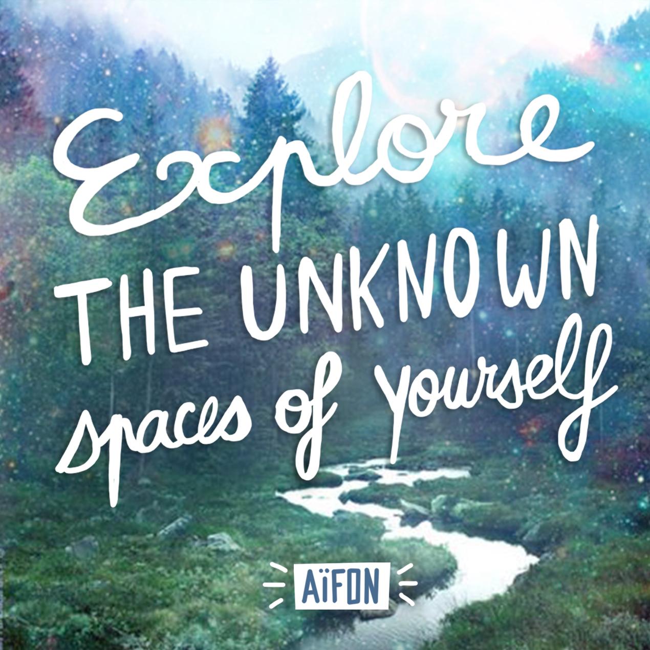 explore the unknown