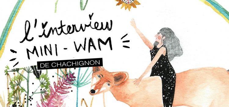 L'INTERVIEW MINI-WAM DE CHACHIGNON