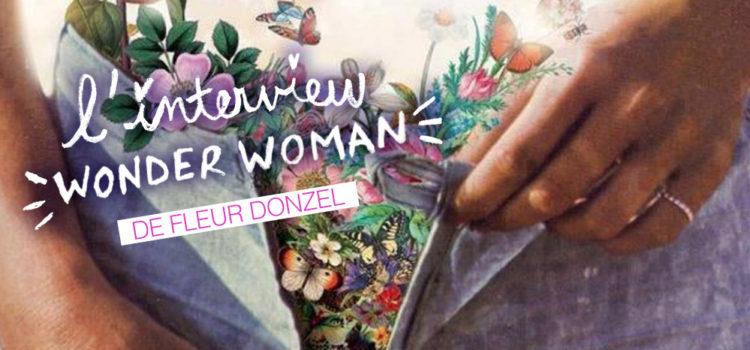 L'INTERVIEW WONDER-WOMAN DE FLEUR DONZEL